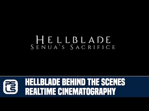 Hellblade Behind The Scenes - Realtime Cinematography