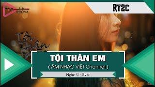 Tội Thân Em - Ry2C 「Video Lyrics」ĐỘC QUYỀN KEENG.VN✓
