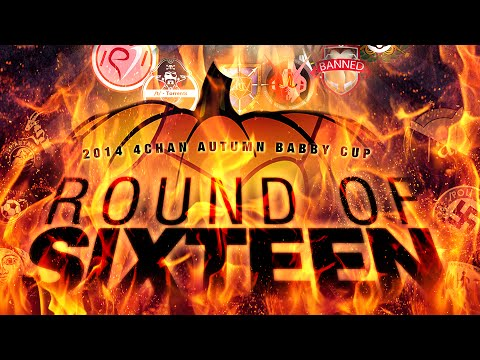 2014 4chan Autumn Babby Cup Round of 16 Intro