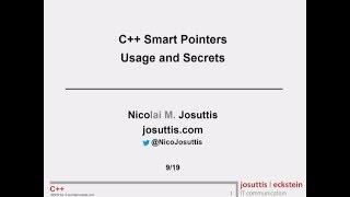 C++ Smart Pointers - Usage and Secrets - Nicolai Josuttis