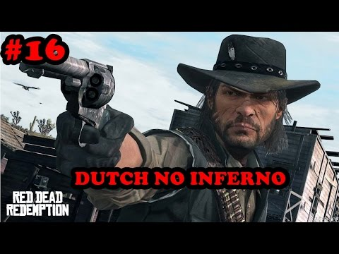 Red Dead Redemption #16 DUTCH TÁ NO INFERNO E UMA SURPRESA (XBOX 360)