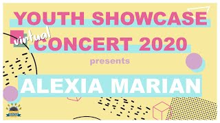 Youth Showcase Concert 2020 Presents: Alexia Marian