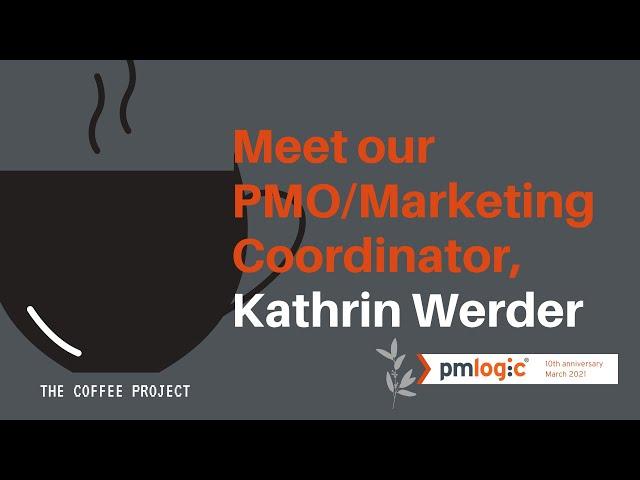 Meet Kathrin Werder - PMLogic's newest team member!