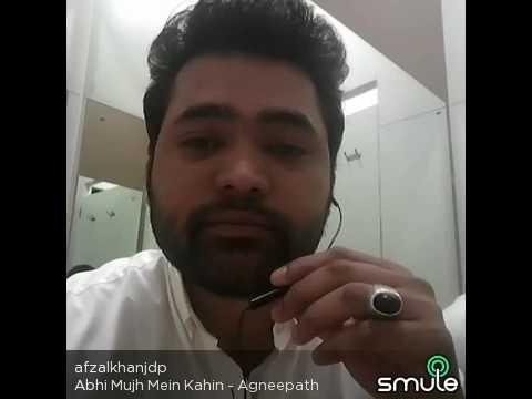 Abhi  Mujhe me khi Afzal khan bhai