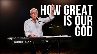 Don Moen - H๐w Great is Our God | Praise and Worship Songs