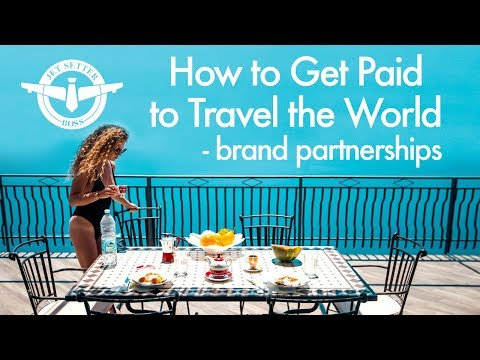 How to Get Paid to Travel the World – BRAND DEALS & PARTNERSHIPS