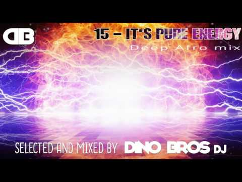 Afro Deep house music mix #15 - It's pure energy