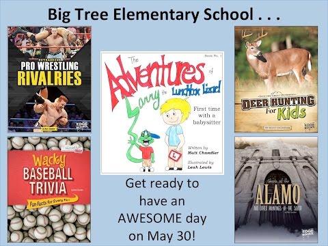Big Tree Elementary School Author Visit May 30, 2017