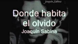 Joaquin Sabina - Donde Habita el olvido