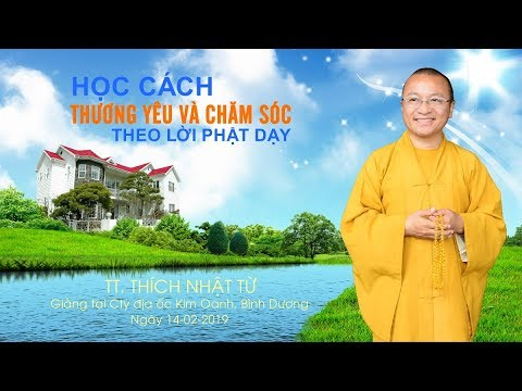 Học cách thương yêu và chăm sóc theo lời Phật dạy - TT. Thích Nhật Từ