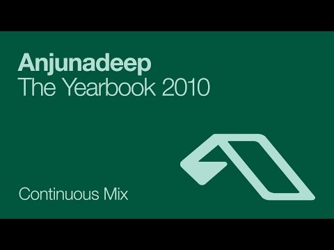 Anjunadeep The Yearbook 2010 (Continuous Mix)