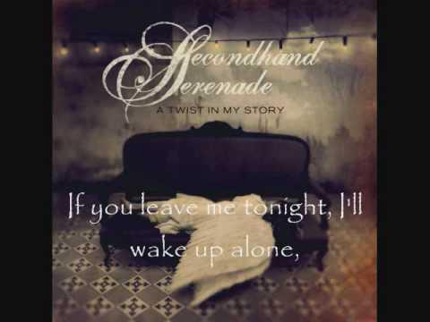 Secondhand Serenade - Stay Close, Dont Go - Lyrics