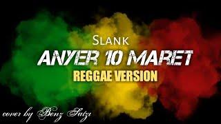 Slank - Anyer 10 Maret cover REGGAE VERSION
