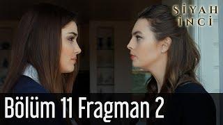 Siyah İnci 11. Bölüm 2. Fragman
