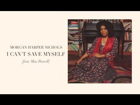 Morgan Harper Nichols: I Can't Save Myself (Official Audio)