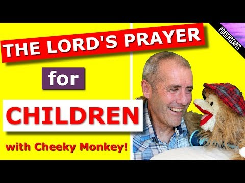 The Lords Prayer For Children - Cheeky Monkey TV!