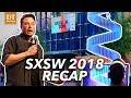 SXSW 2018 | Recap