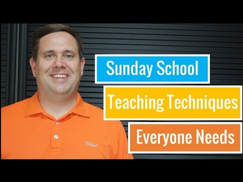 Sunday School Teaching Techniques | That Everyone Needs