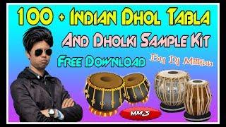 100 + Indian Dhol, Tabla And Dholki Sample Kit Fl Studio All Version Download By Dj Mithun