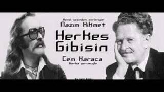 Herkes Gibisin - Nazım Hikmet & Cem Karaca