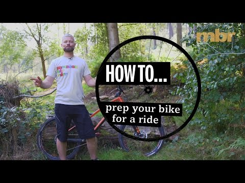 How to prep your bike for a ride | MBR