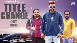 Title Change (Official Song) | AMIT DHULL | New Haryanvi Songs Haryanavi 2019 | De Villagers Music