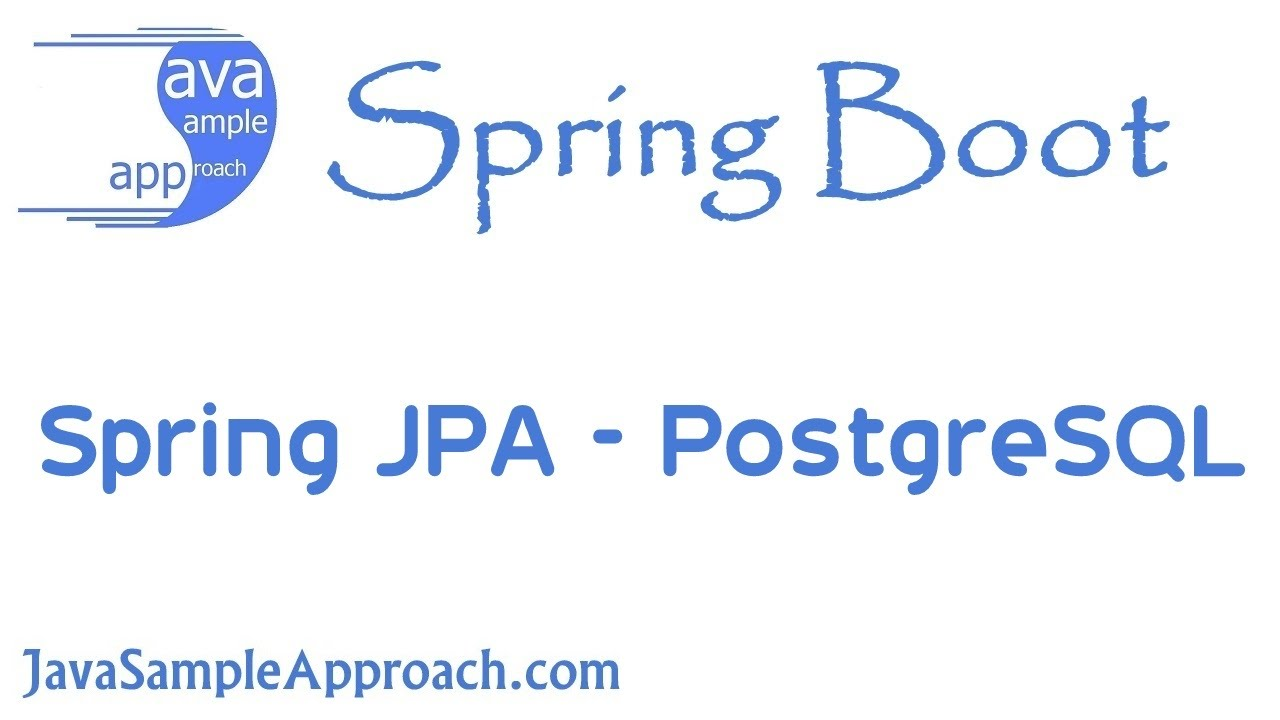 How to use spring jpa with postgresql spring boot youtube how to use spring jpa with postgresql spring boot java sample approach baditri Image collections