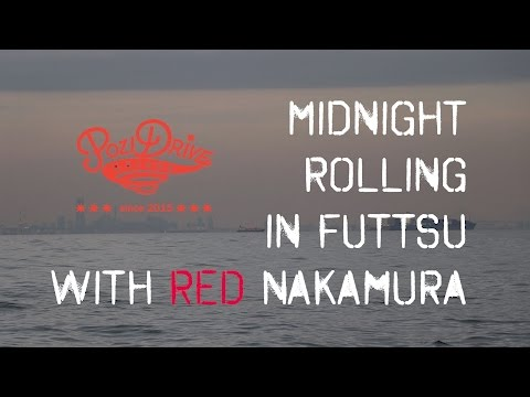 Midnight Rolling in Futtsu with RED Nakamura
