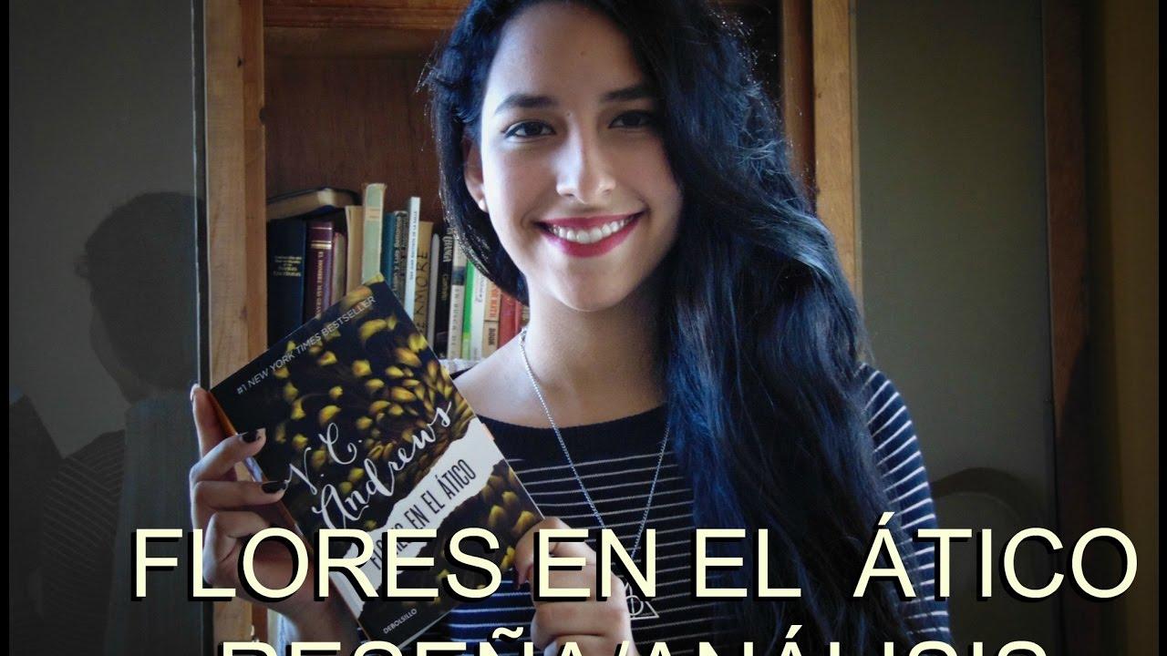 Flores En El Atico Resena Analisis Booktuberslle Youtube