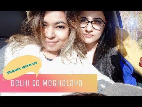 GUWAHATI - DELHI - MEGHALAYA | TRAVEL VLOG