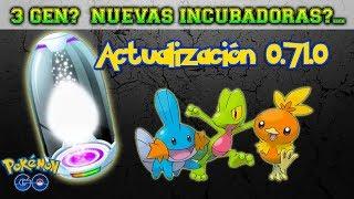 NO ACTUALIZAR A VER. 0.71.0 EN POKÉMON GO!! | SUPER INCUBADORAS, NOMBRES 3 GEN Y MÁS NOVEDADES