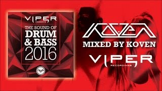 Viper Presents - The Sound Of Drum & Bass 2016 (Mixed By Koven)