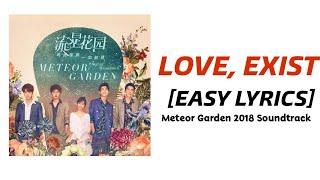 EASY LYRICS Love Exist Wei Qi Qi Meteor Garden 2018 Soundtrack