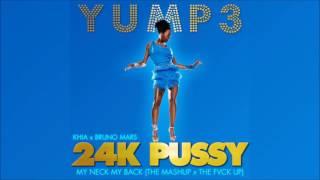 24k Pussy   Khia x Bruno Mashup (The Fvck Up)