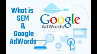 Introduction to SEM 2018 & Google AdWords 2018 | What is SEM 2018 | What is Adwords
