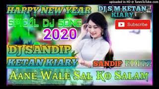 Happy New Year Spl Mix2020 Aanewale Saal Ko Saalam DJ Mihir Style Mix DJ Sandip KetanKiary