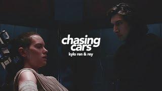 Kylo Ren and Rey / Reylo - Chasing Cars