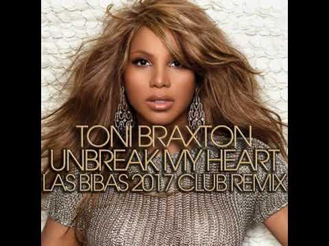 "Toni Braxton ""Unbreak my Heart""  (Las Bibas From Vizcaya 2017 Club Remix)*98kps"