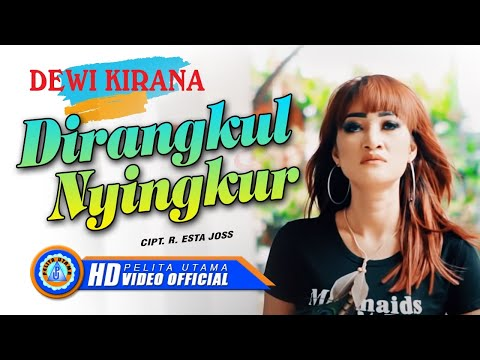 Dewi Kirana - DIRANGKUL NYINGKUR ( Official Music Video ) [HD]