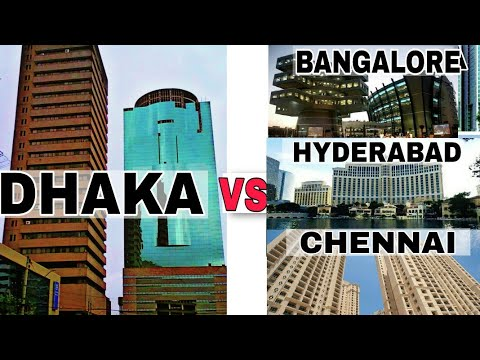 Dhaka VS Bangalore, Hyderabad,Chennai Full Comparison|Plenty Facts|Dhaka|Bangalore|Hyderabad|Chennai