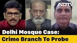 Left, Right & Centre | Delhi Mosque Coronavirus Scare: Criminal Negligence And Excuses