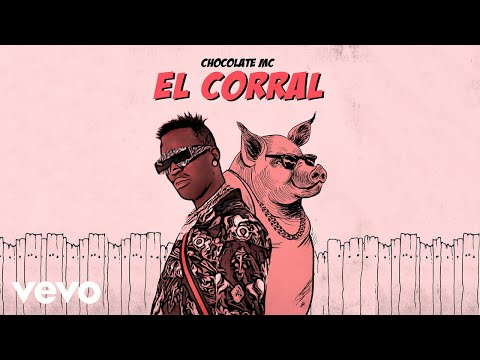 Chocolate MC - El Corral (Audio Oficial)