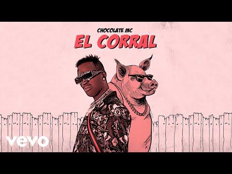Chocolate MC – El Corral