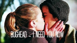 bughead    i need you now riverdale betty jughead