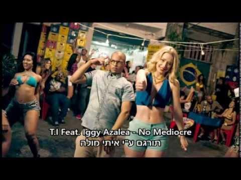T.I Feat. Iggy Azalea - No Mediocre Hebsub...