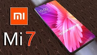||Mi 7 Introduction,with 18:9 Aspect ratio & 97% Screen to Body ratio || The Xiaomi Flagship 2018