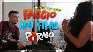 FACCIO UN FILM PORNO | Scherzo A Mia Madre