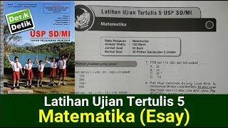 [Part 2] Latihan Ujian Tertulis 5 [MATEMATIKA  ESAY] - Detik detik USP SD/MI