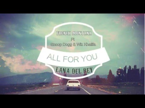 French Montana - All For You ft. Lana Del Rey, Wiz Khalifa, Snoop Dogg (subtitulada Español)