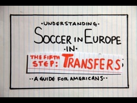 Understanding Soccer in Europe:  Transfers, A Guide for Americans